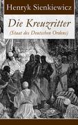 eBook: Die Kreuzritter (Staat des Deutschen Ordens) - Vollständige deutsche Ausgabe