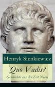 eBook: Quo Vadis? - Geschichte aus der Zeit Neros (Vollständige deutsche Ausgabe)