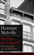 eBook:  Bartleby, der Schreiber: Eine Geschichte aus der Wall Street (Vollständige deutsche Ausgabe)