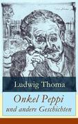eBook: Onkel Peppi und andere Geschichten (Vollständige Ausgabe)