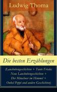 eBook:  Die besten Erzählungen (Lausbubengeschichten  Tante Frieda: Neue Lausbubengeschichten  Der Münchner im Himmel  Onkel Peppi und andere