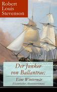 eBook:  Der Junker von Ballantrae: Eine Wintermär (Historischer Abenteuerroman) - Vollständige deutsche Ausgabe