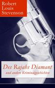 eBook: Des Rajahs Diamant und andere Kriminalgeschichten (Vollständige deutsche Ausgabe)