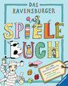 Valentiner-Branth, Jürgen;Valentiner-Branth, Christina: Das Ravensburger Spielebuch