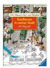Mein Wimmel-Mal- und Rätselbuch Ali Mitgutsch: Rundherum in meiner Stadt