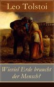 eBook: Wieviel Erde braucht der Mensch? (Vollständige deutsche Ausgabe)