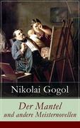 eBook: Der Mantel und andere Meisternovellen (Vollständige deutsche Ausgabe)