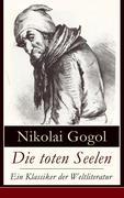 eBook: Die toten Seelen - Ein Klassiker der Weltliteratur (Vollständige deutsche Ausgabe mit Illustrationen)