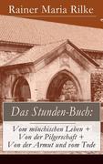 eBook:  Das Stunden-Buch: Vom mönchischen Leben  Von der Pilgerschaft  Von der Armut und vom Tode (Vollständige Ausgabe)