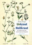 Markus, Berger: Unkraut - Heilkraut