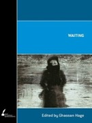 Ghassan Hage Hage: Waiting
