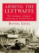 Daniel Uziel: Arming the Luftwaffe