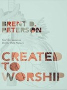 Brent Peterson: Created to Worship