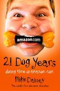9780007394470 - Mike Daisey: Twenty-one Dog Years: Doing Time at Amazon.com - Livre