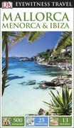 DK Eyewitness Travel Guide: Mallorca, Menorca I...