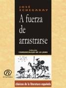 José, Echegaray: A Fuerza de Arrastrarse