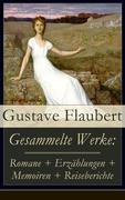eBook:  Gesammelte Werke: Romane  Erzählungen  Memoiren  Reiseberichte (Vollständige deutsche Ausgaben)