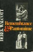 Derek, Walcott: Remembrance and Pantomime