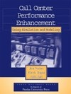 Jon Anton;Vivek Bapat;Bill Hall: Call Center Performance Enhancement and Simulation