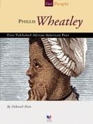 Deborah Kent: Phillis Wheatley
