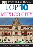 eBook: DK Eyewitness Top 10 Travel Guide: Mexico City