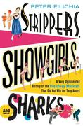 Filichia, Peter: Strippers, Showgirls, and Sharks