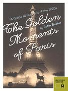 John Baxter: The Golden Moments of Paris