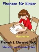 Prakash L. Dheeriya, PhD: Haushalten