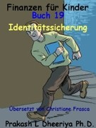Prakash L. Dheeriya, PhD: Identitätssicherung