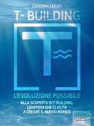 Caterina Locati: T-Building. L´evoluzione possibile