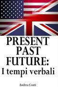 eBook: Present Past Future: I tempi verbali in Inglese