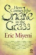 Miyeni, Eric: Here Comes the Snake in the Grass