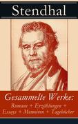eBook:  Gesammelte Werke: Romane  Erzählungen  Essays  Memoiren  Tagebücher (Vollständige deutsche Ausgaben)
