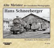 Schneeberger, Hans: Alte Meister der Eisenbahn-...