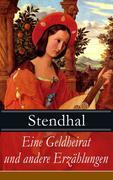 eBook: Eine Geldheirat und andere Erzählungen (Vollständige deutsche Ausgaben)