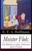 eBook:  Meister Floh: Ein Märchen in sieben Abenteuern zweier Freunde (Vollständige Ausgabe)