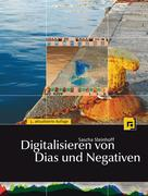 eBook: Digitalisieren von Dias und Negativen