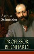 eBook: Professor Bernhardi (Vollständige Ausgabe)