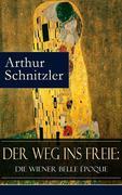 eBook:  Der Weg ins Freie: Die Wiener Belle Époque (Vollständige Ausgabe)