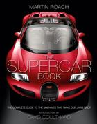eBook: Supercar Book for Boys: The Complete Guide to the Machines that Make Our Jaws Drop