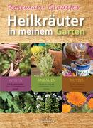 Gladstar, Rosemary: Heilkräuter in meinem Garten