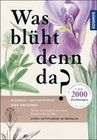 Golte-Bechtle,  Marianne;Spohn, Roland;Spohn,  Margot: Was blüht denn da?