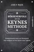 Wasik, John F.: Börsenerfolg mit der Keynes-Met...