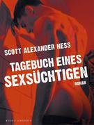 Scott Alexander Hess: Tagebuch eines Sexsüchtigen