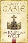Gablé, Rebecca: Das Haupt der Welt
