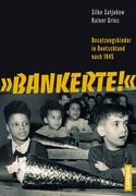 Satjukow, Silke;Gries, Rainer: Bankerte!