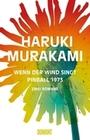 Murakami,  Haruki: Wenn der Wind singt / Pinball 1973