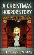 Gregory, Sebastian: A Christmas Horror Story