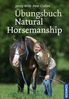 Claßen, Peer;Wild, Jenny: Übungsbuch Natural Horsemanship