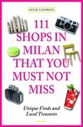 Lonmon, Aylie: 111 Shops in Milan that you must...